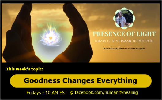 Goodness Changes Everything