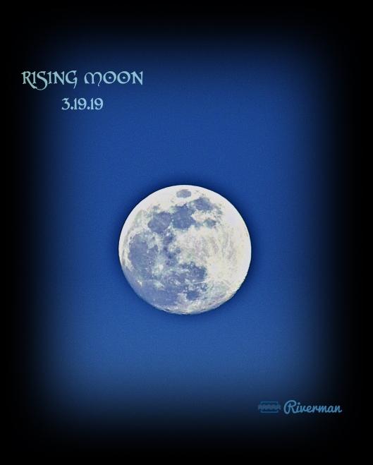 Rising Moon 3.19.19
